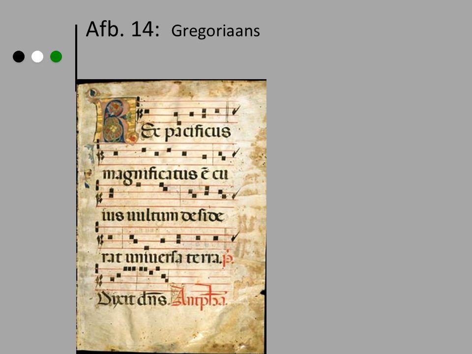 Afb. 14: Gregoriaans