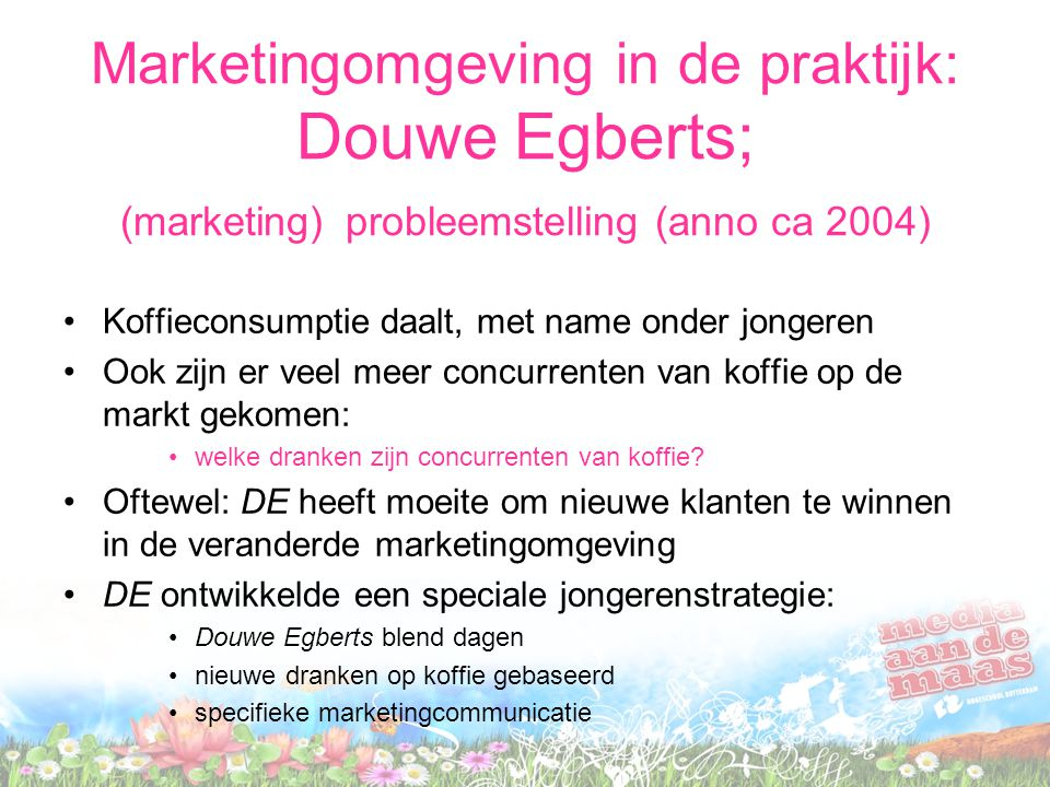 Marketingomgeving in de praktijk: Douwe Egberts; (marketing) probleemstelling (anno ca 2004)