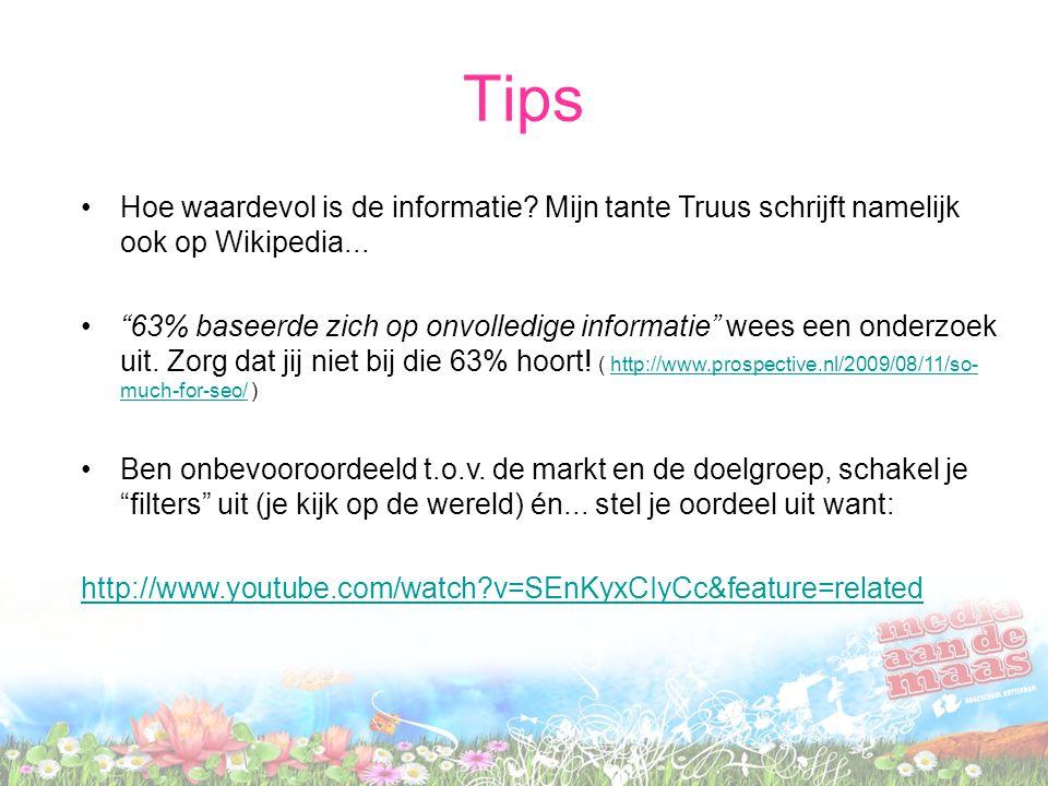 Tips Hoe waardevol is de informatie Mijn tante Truus schrijft namelijk ook op Wikipedia...