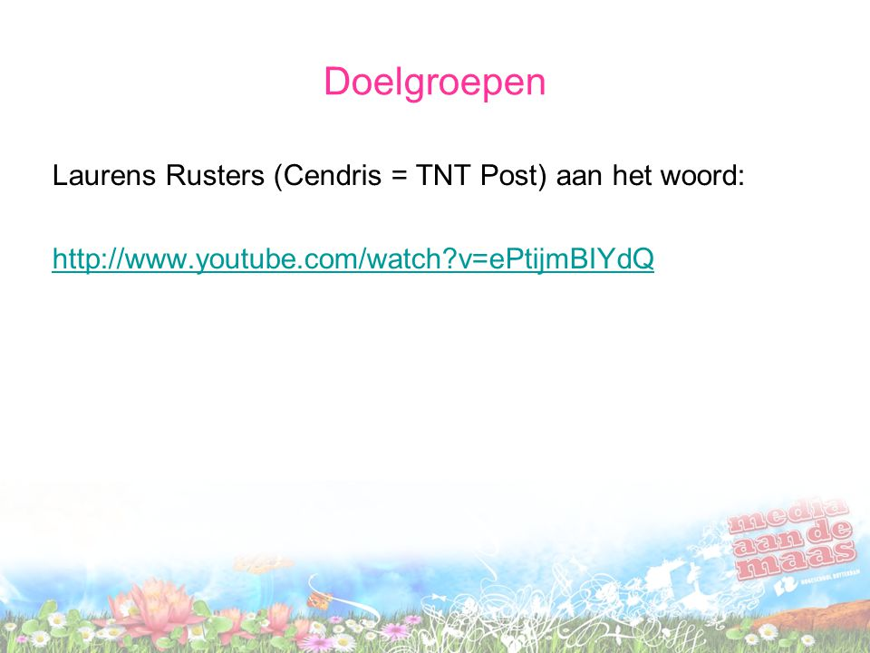 Doelgroepen Laurens Rusters (Cendris = TNT Post) aan het woord:
