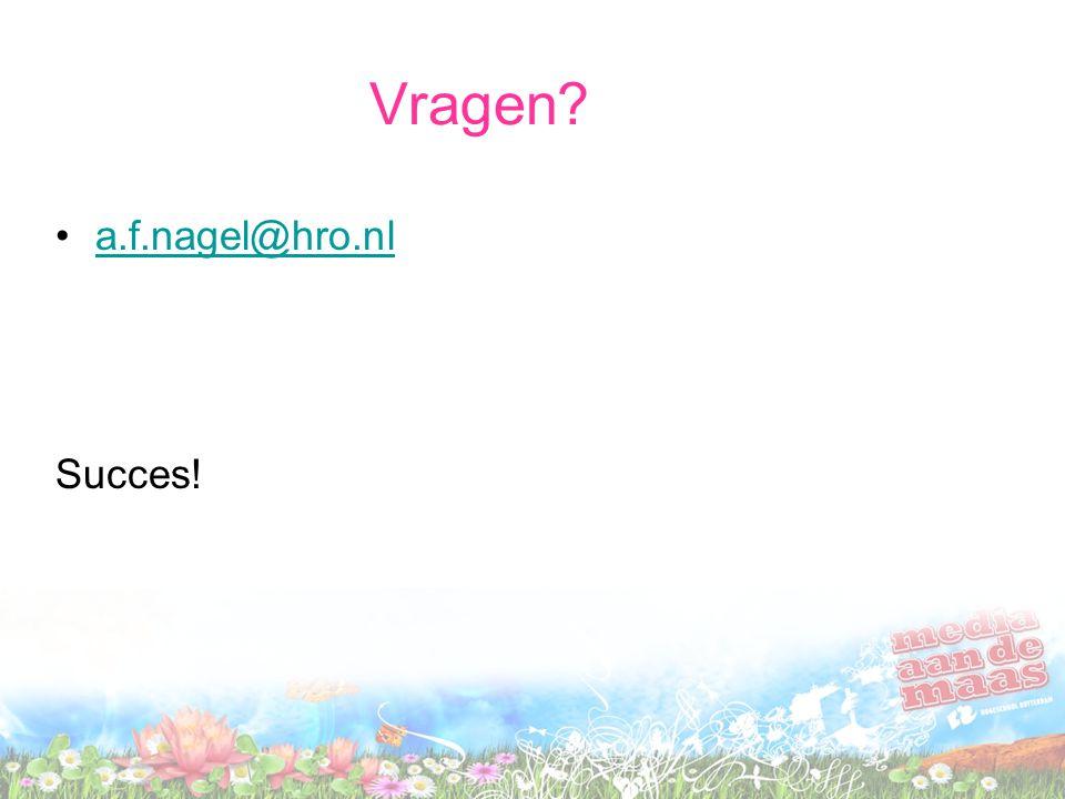 Vragen a.f.nagel@hro.nl Succes!