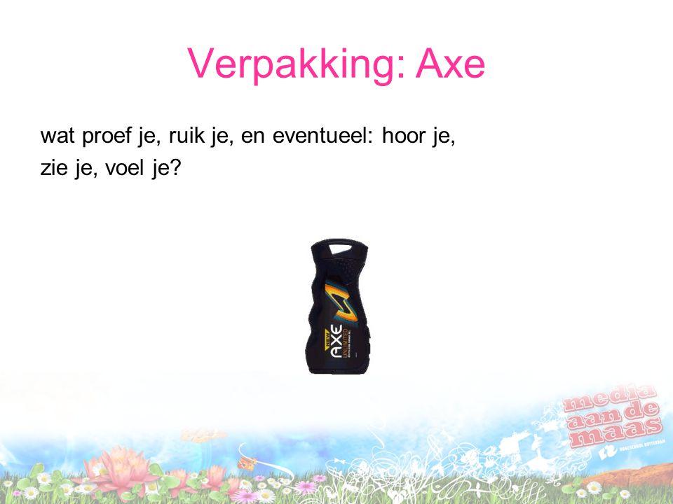 Verpakking: Axe wat proef je, ruik je, en eventueel: hoor je,