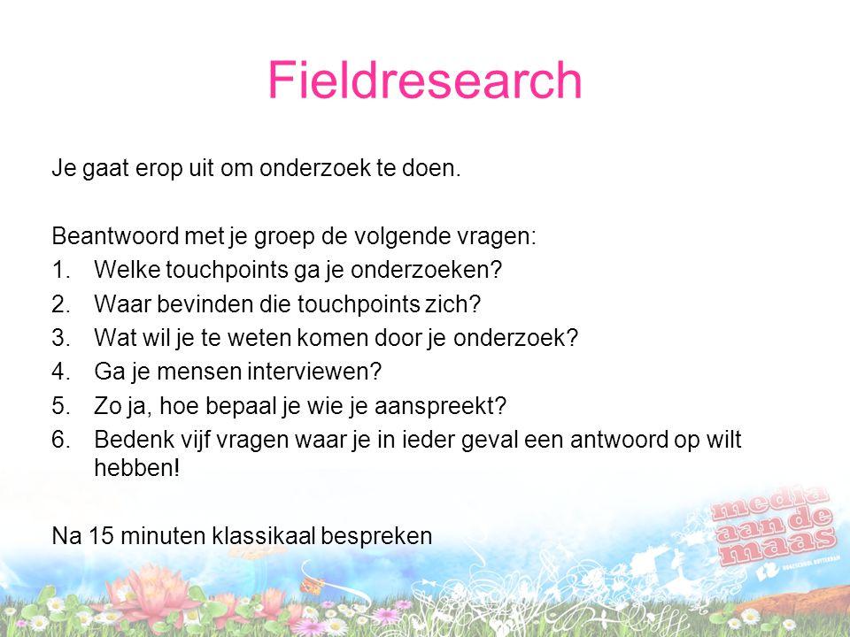 Fieldresearch Je gaat erop uit om onderzoek te doen.