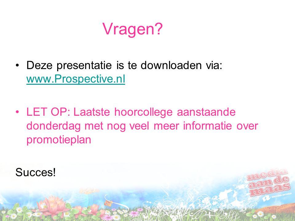 Vragen Deze presentatie is te downloaden via: www.Prospective.nl