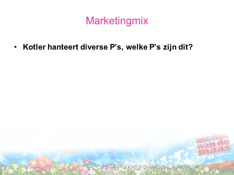 Marketingmix Kotler hanteert diverse P's, welke P's zijn dit