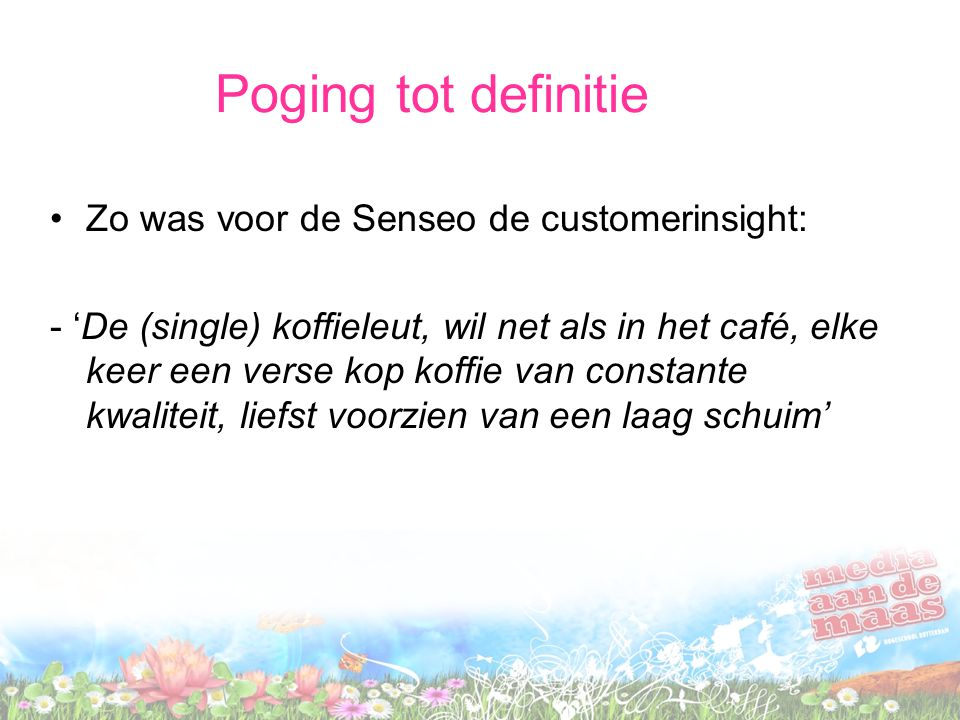 Poging tot definitie Zo was voor de Senseo de customerinsight: