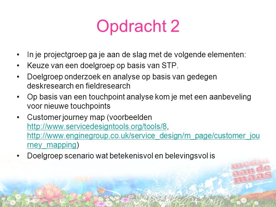 Opdracht 2 In je projectgroep ga je aan de slag met de volgende elementen: Keuze van een doelgroep op basis van STP.