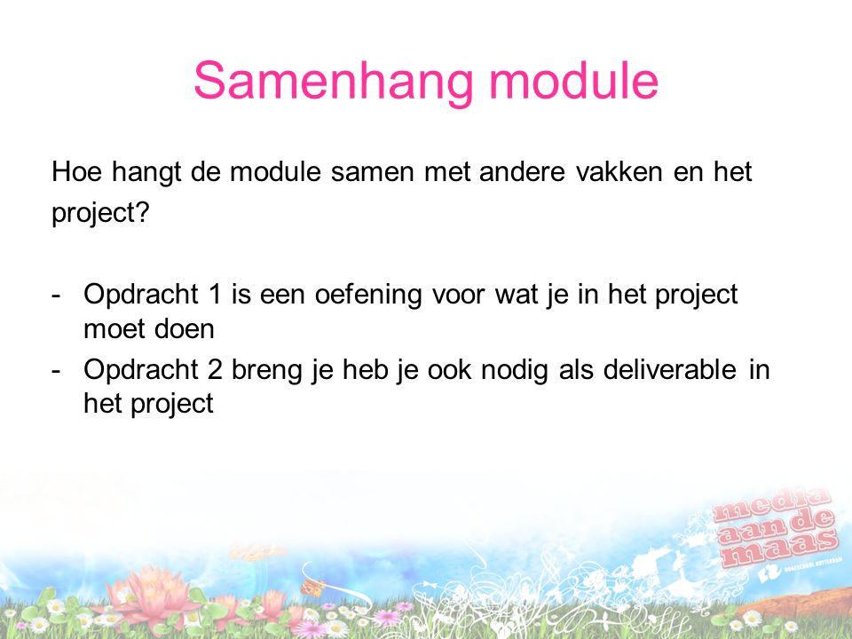 Samenhang module Hoe hangt de module samen met andere vakken en het