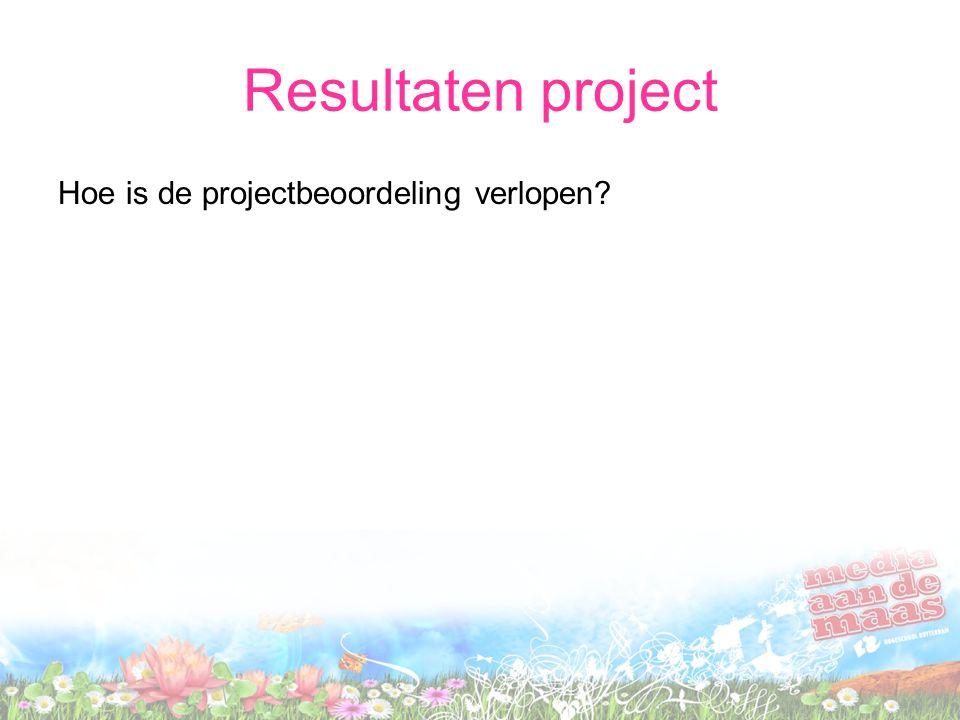 Resultaten project Hoe is de projectbeoordeling verlopen