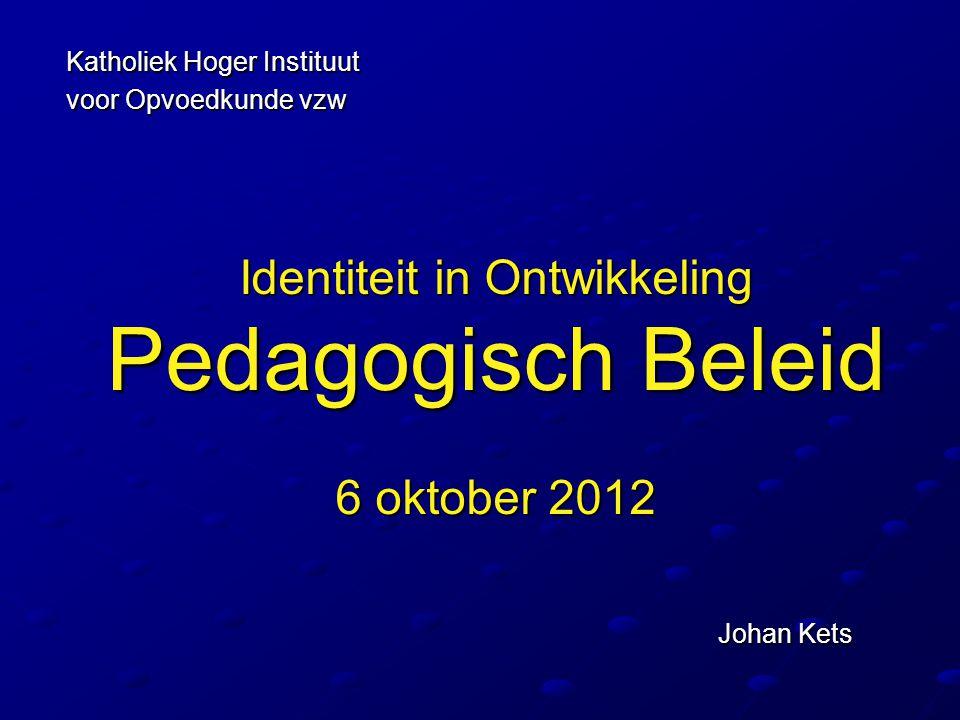 Identiteit in Ontwikkeling Pedagogisch Beleid 6 oktober 2012