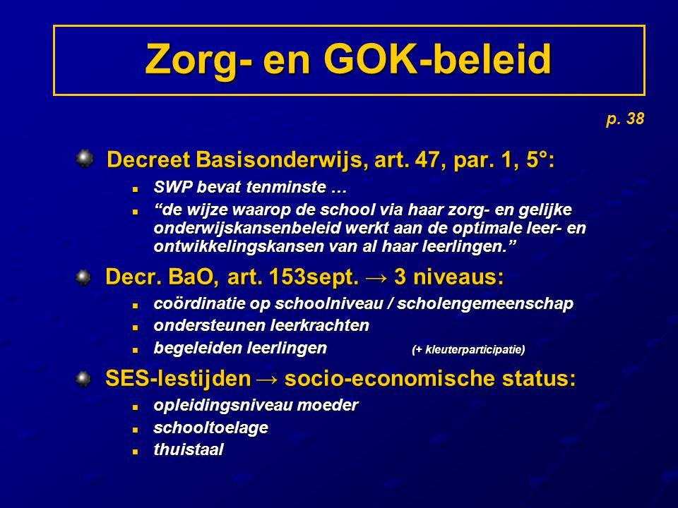 Zorg- en GOK-beleid Decreet Basisonderwijs, art. 47, par. 1, 5°: