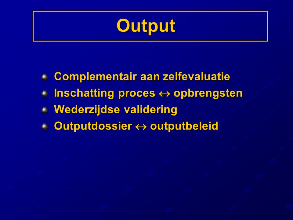 Output Complementair aan zelfevaluatie