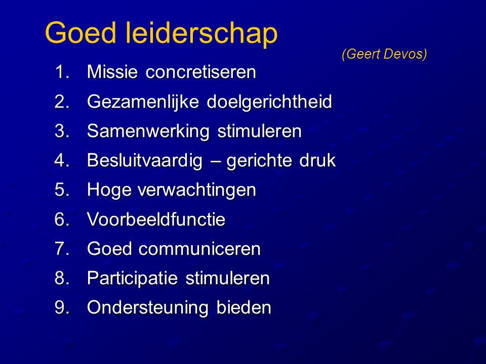 Goed leiderschap Missie concretiseren Gezamenlijke doelgerichtheid