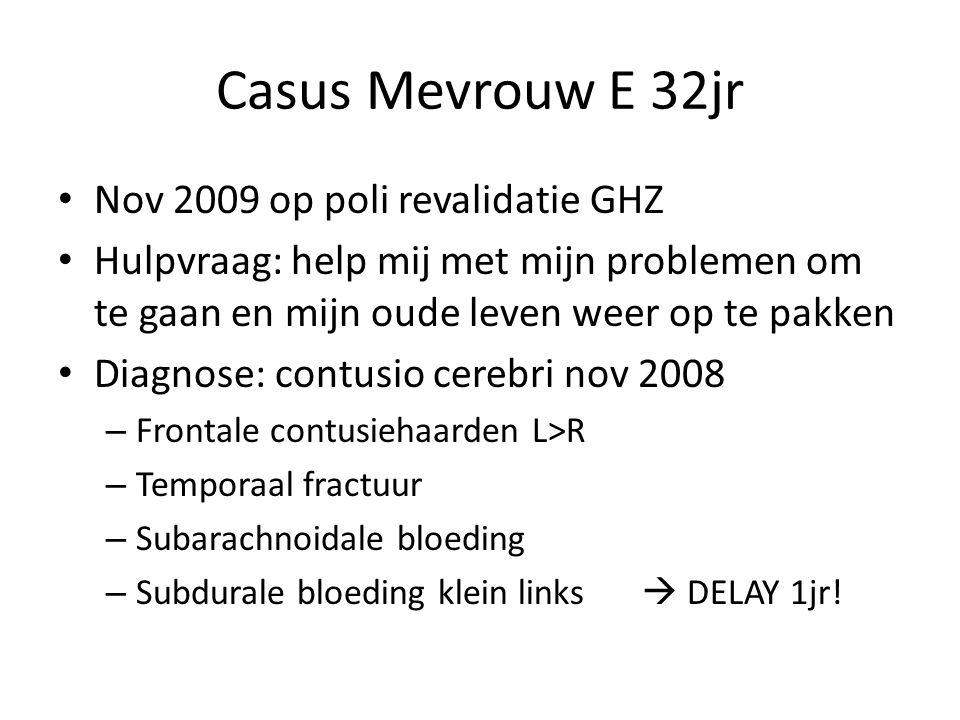 Casus Mevrouw E 32jr Nov 2009 op poli revalidatie GHZ