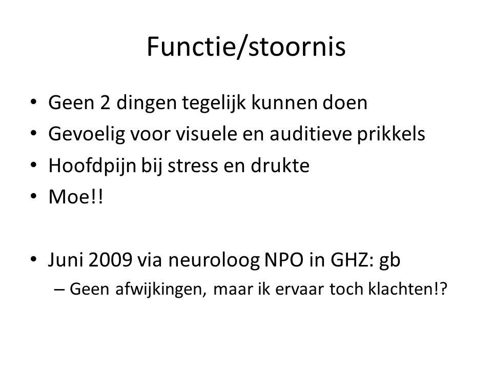 Functie/stoornis Geen 2 dingen tegelijk kunnen doen