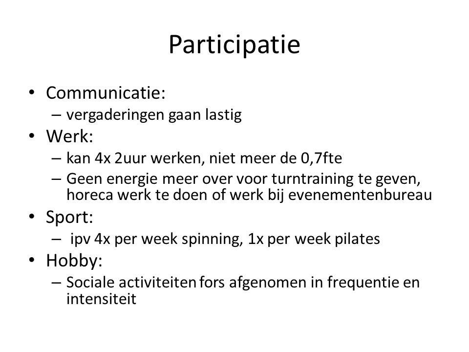 Participatie Communicatie: Werk: Sport: Hobby: