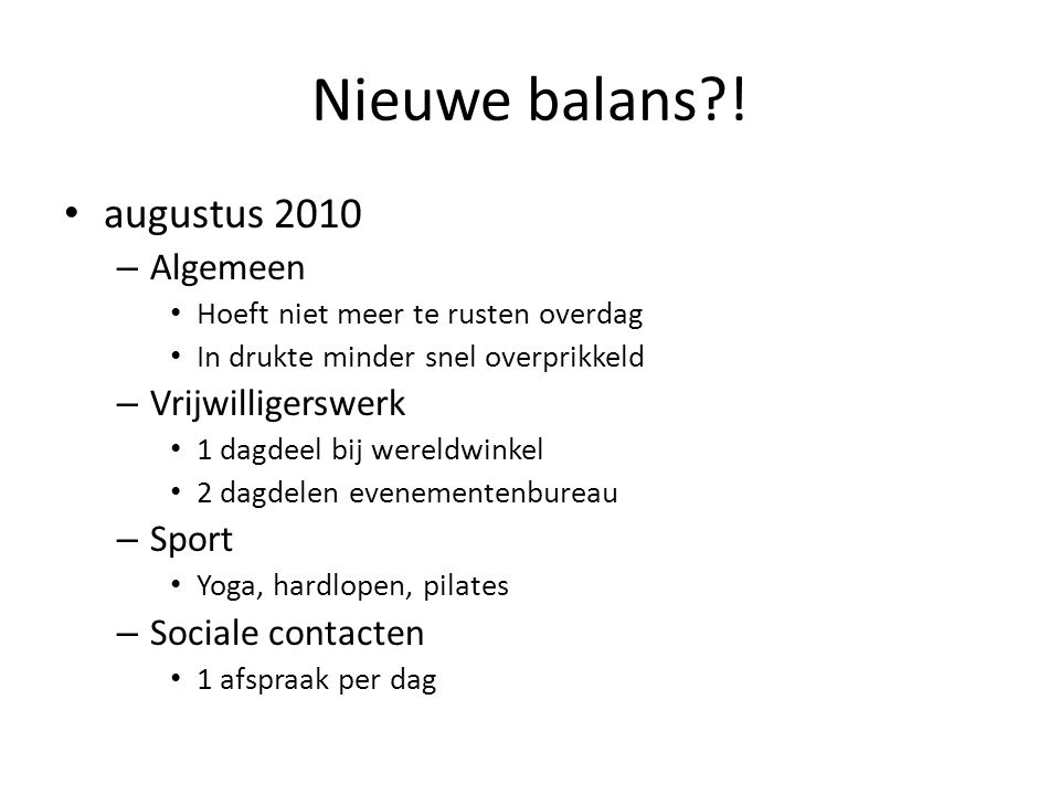 Nieuwe balans ! augustus 2010 Algemeen Vrijwilligerswerk Sport