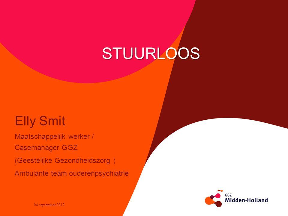 STUURLOOS Elly Smit Maatschappelijk werker / Casemanager GGZ