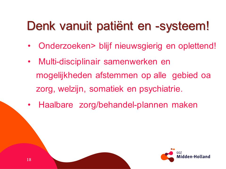 Denk vanuit patiënt en -systeem!