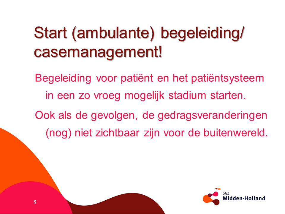 Start (ambulante) begeleiding/ casemanagement!