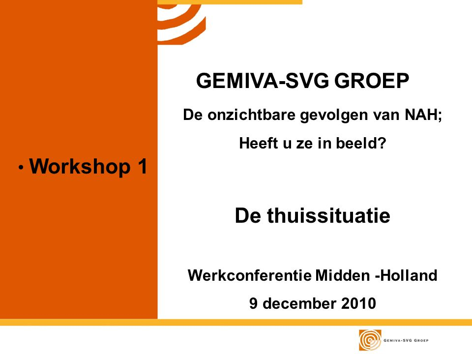 De onzichtbare gevolgen van NAH; Werkconferentie Midden -Holland