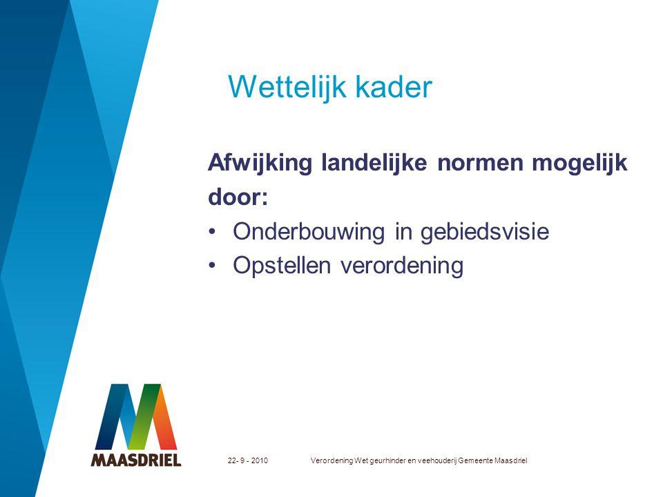 Wettelijk kader Afwijking landelijke normen mogelijk door: