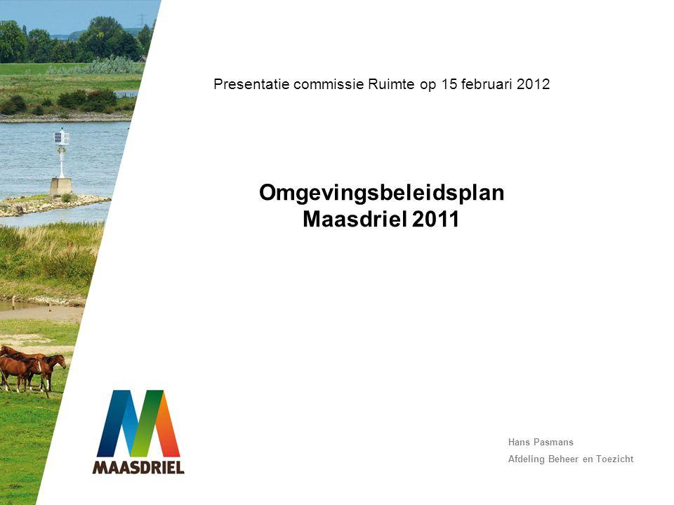 Presentatie commissie Ruimte op 15 februari 2012 Omgevingsbeleidsplan Maasdriel 2011