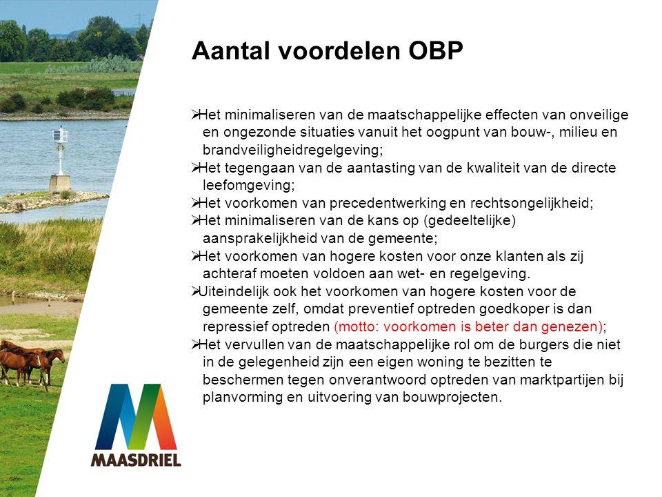 Aantal voordelen OBP Het minimaliseren van de maatschappelijke effecten van onveilige.