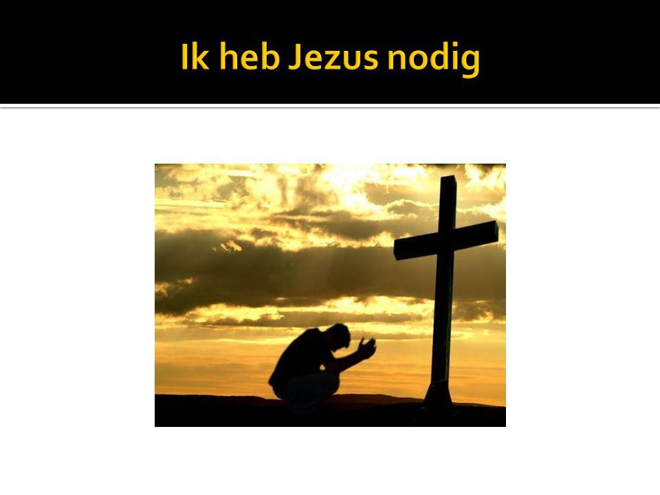 Ik heb Jezus nodig