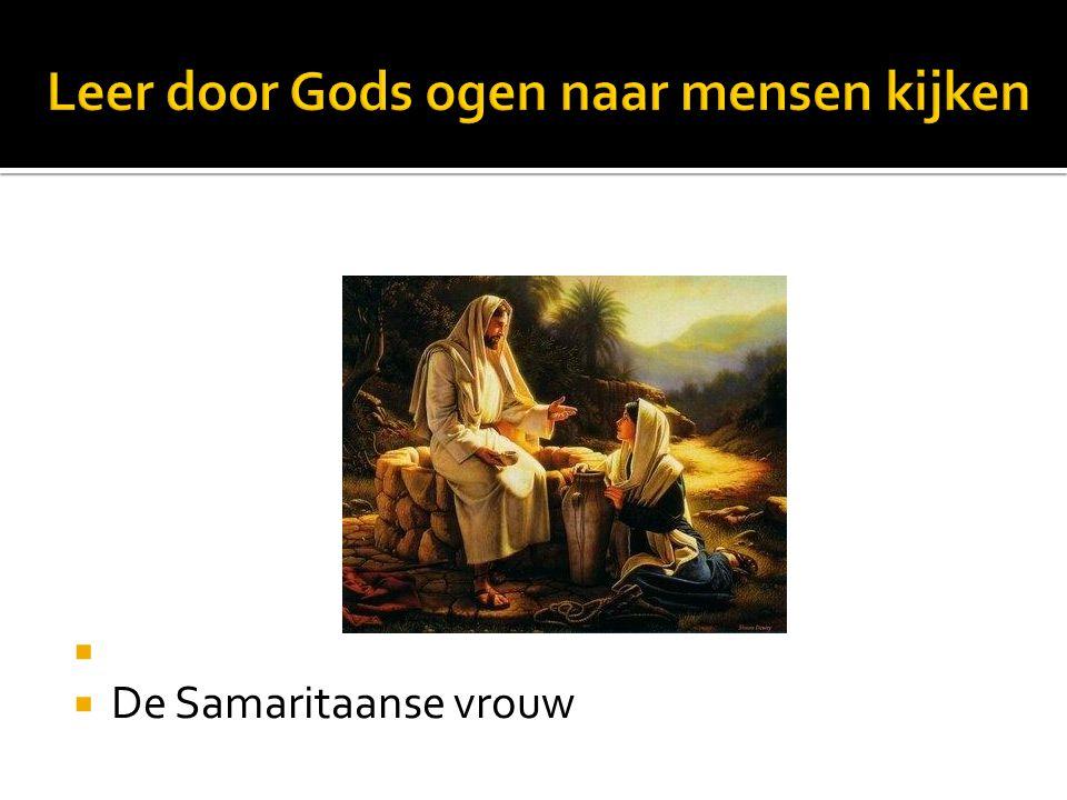 Leer door Gods ogen naar mensen kijken