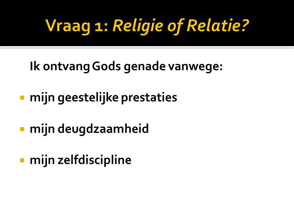 Vraag 1: Religie of Relatie
