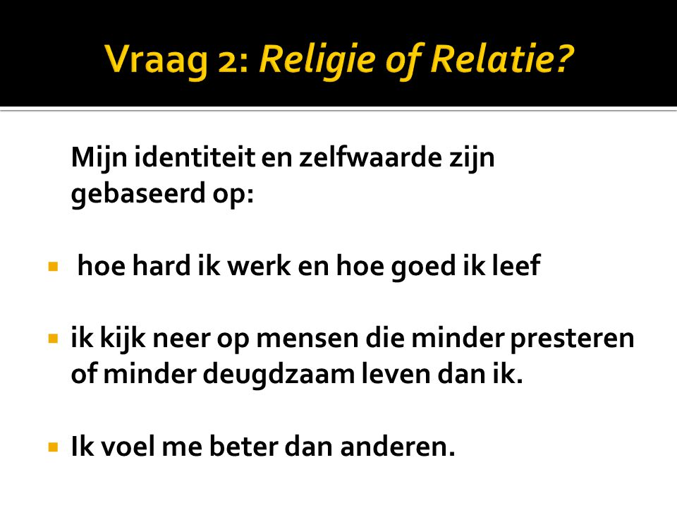Vraag 2: Religie of Relatie