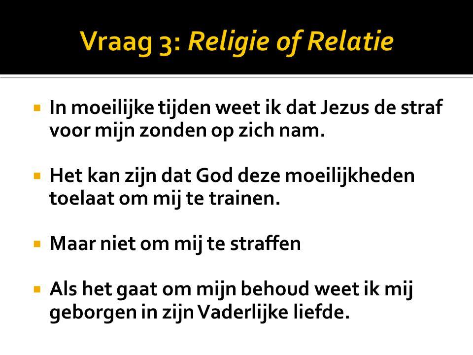 Vraag 3: Religie of Relatie
