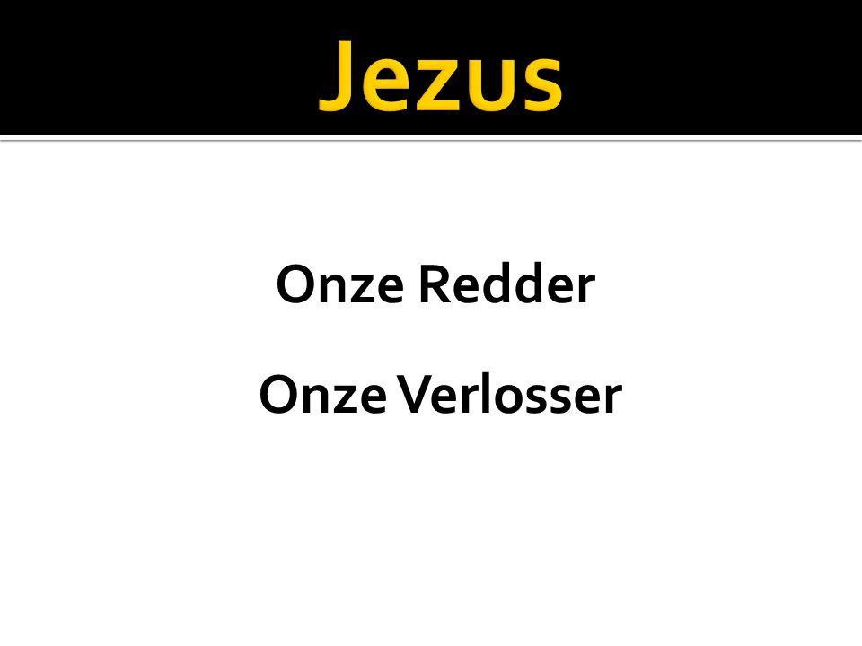 Jezus Onze Redder Onze Verlosser