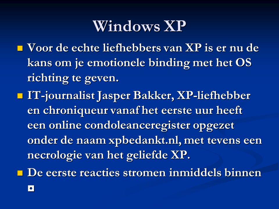Windows XP Voor de echte liefhebbers van XP is er nu de kans om je emotionele binding met het OS richting te geven.