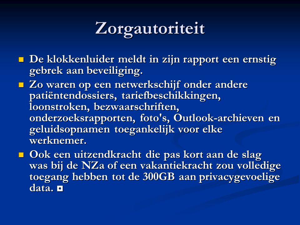 Zorgautoriteit De klokkenluider meldt in zijn rapport een ernstig gebrek aan beveiliging.