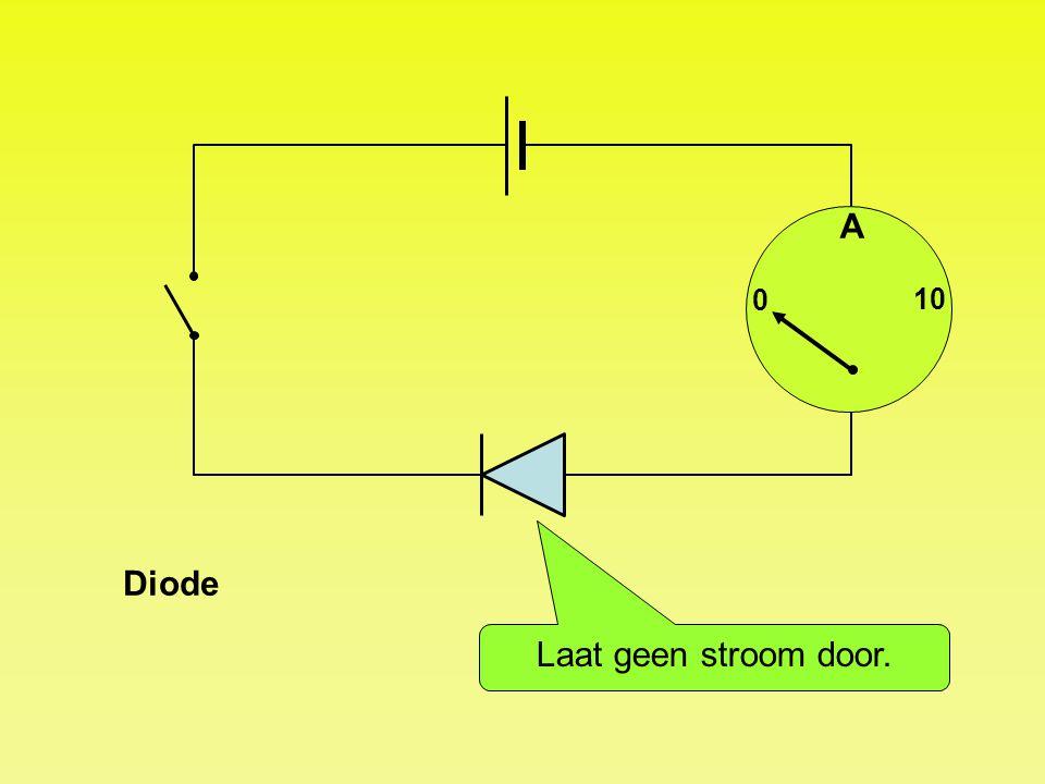 A 10 Diode Laat geen stroom door.