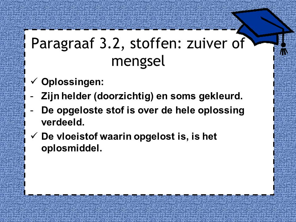 Paragraaf 3.2, stoffen: zuiver of mengsel