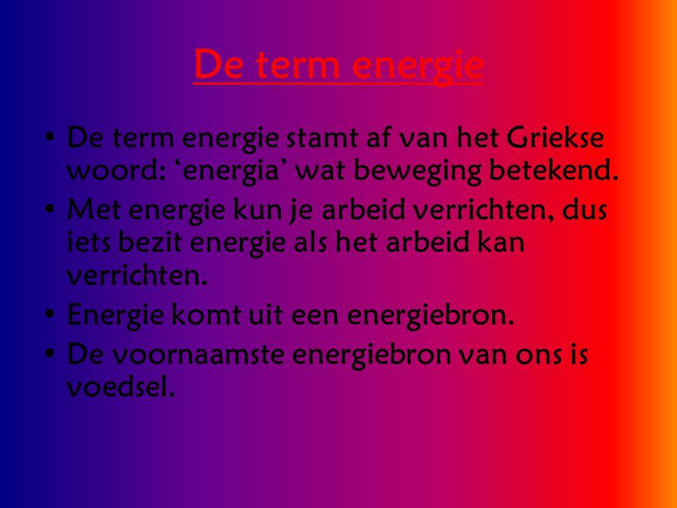 De term energie De term energie stamt af van het Griekse woord: 'energia' wat beweging betekend.
