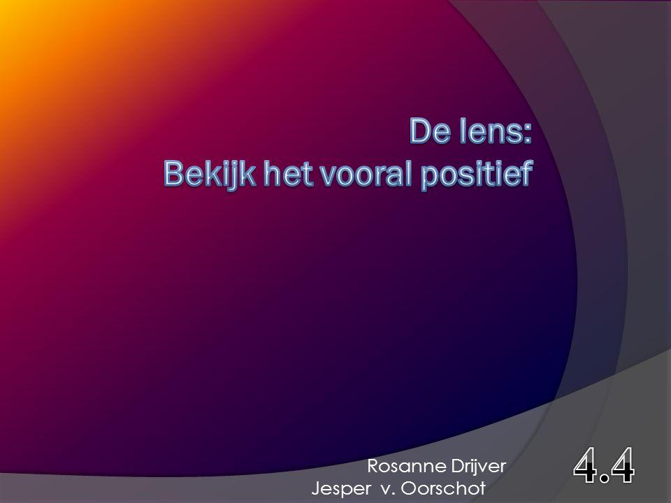 De lens: Bekijk het vooral positief