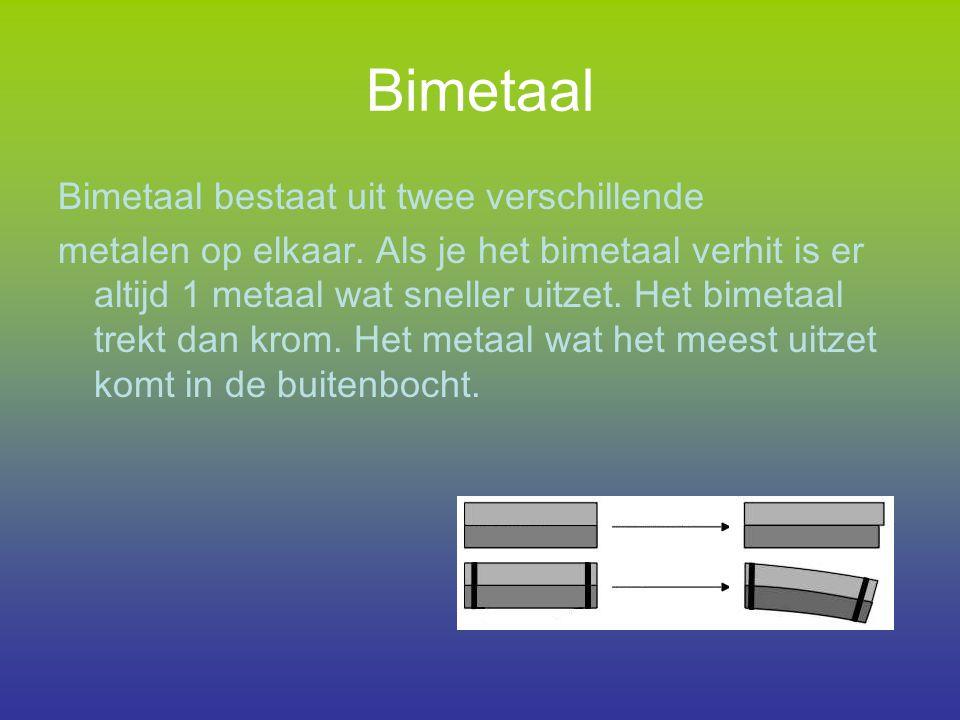 Bimetaal Bimetaal bestaat uit twee verschillende
