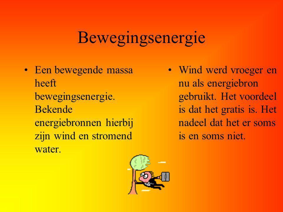 Bewegingsenergie Een bewegende massa heeft bewegingsenergie. Bekende energiebronnen hierbij zijn wind en stromend water.