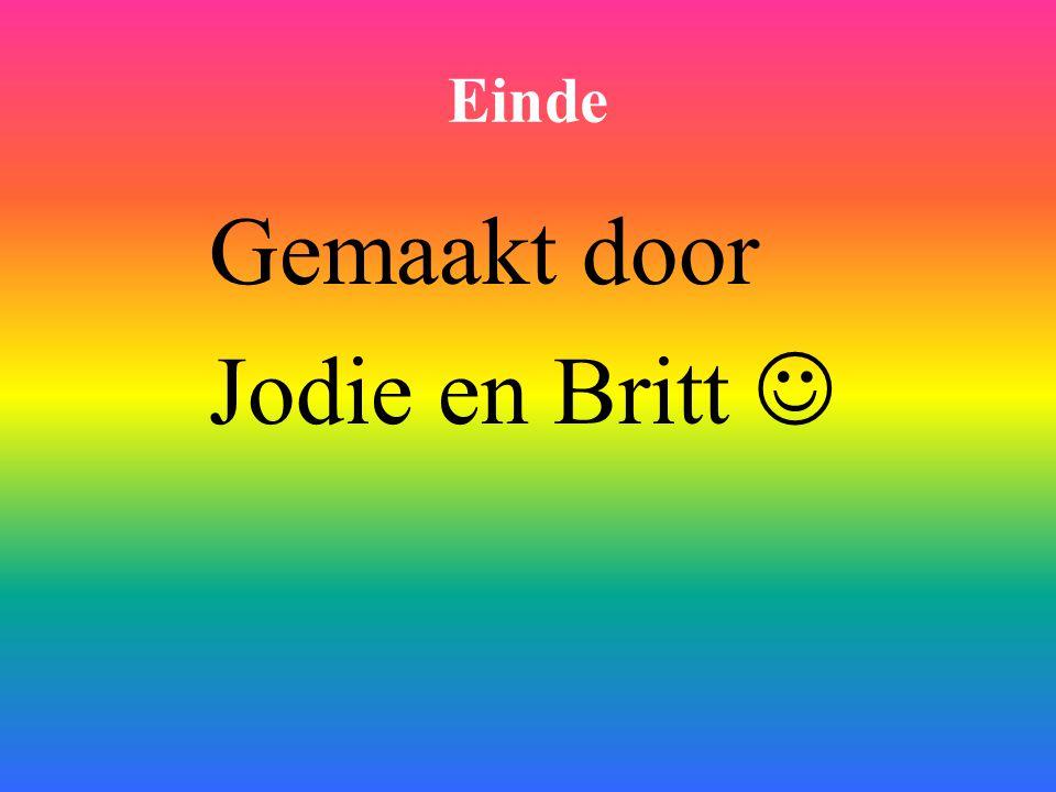Einde Gemaakt door Jodie en Britt 