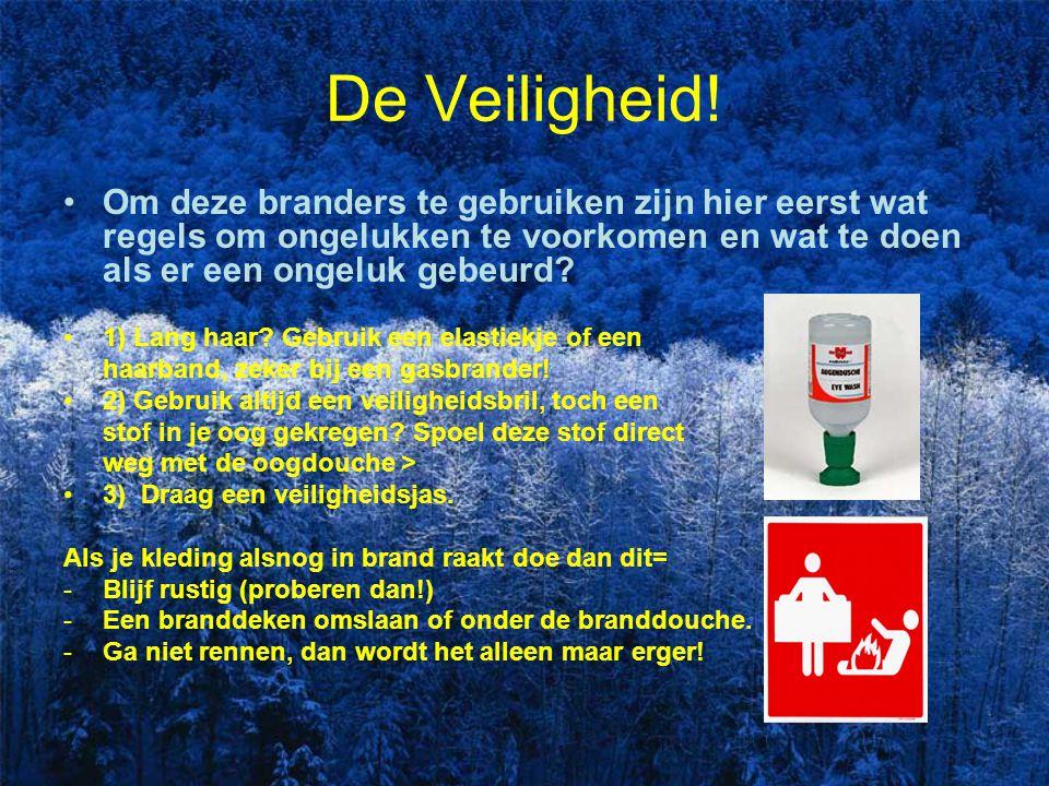 De Veiligheid! Om deze branders te gebruiken zijn hier eerst wat regels om ongelukken te voorkomen en wat te doen als er een ongeluk gebeurd