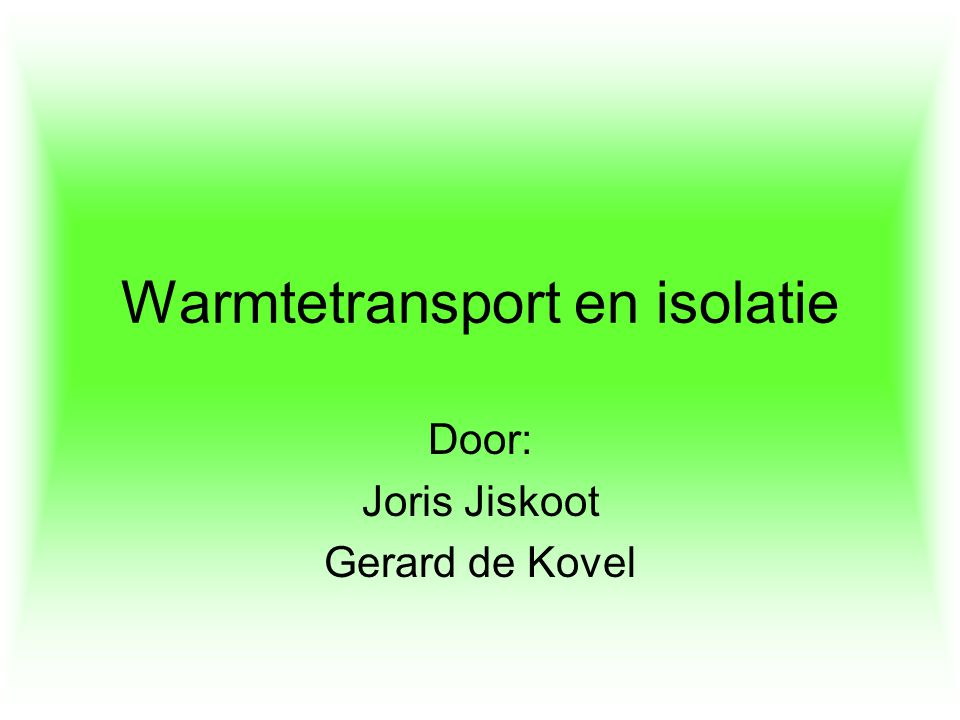 Warmtetransport en isolatie