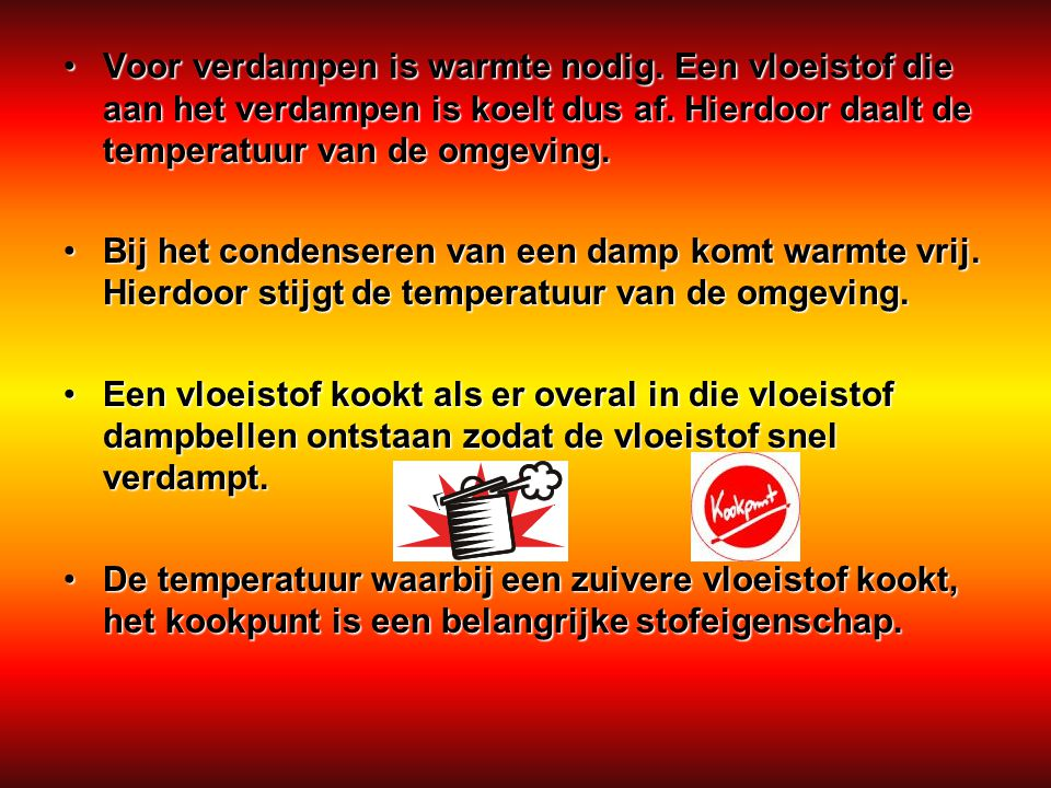 Voor verdampen is warmte nodig