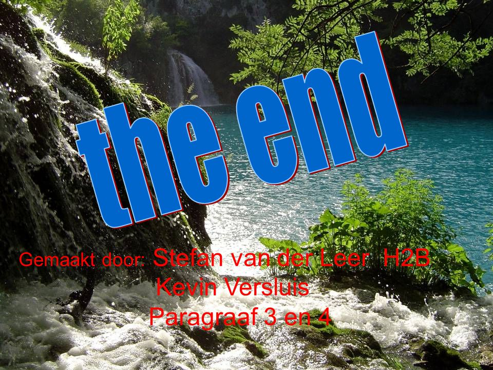 the end Kevin Versluis Paragraaf 3 en 4
