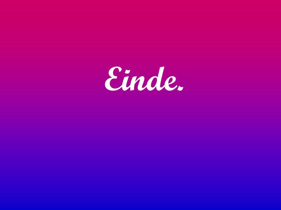 Einde.