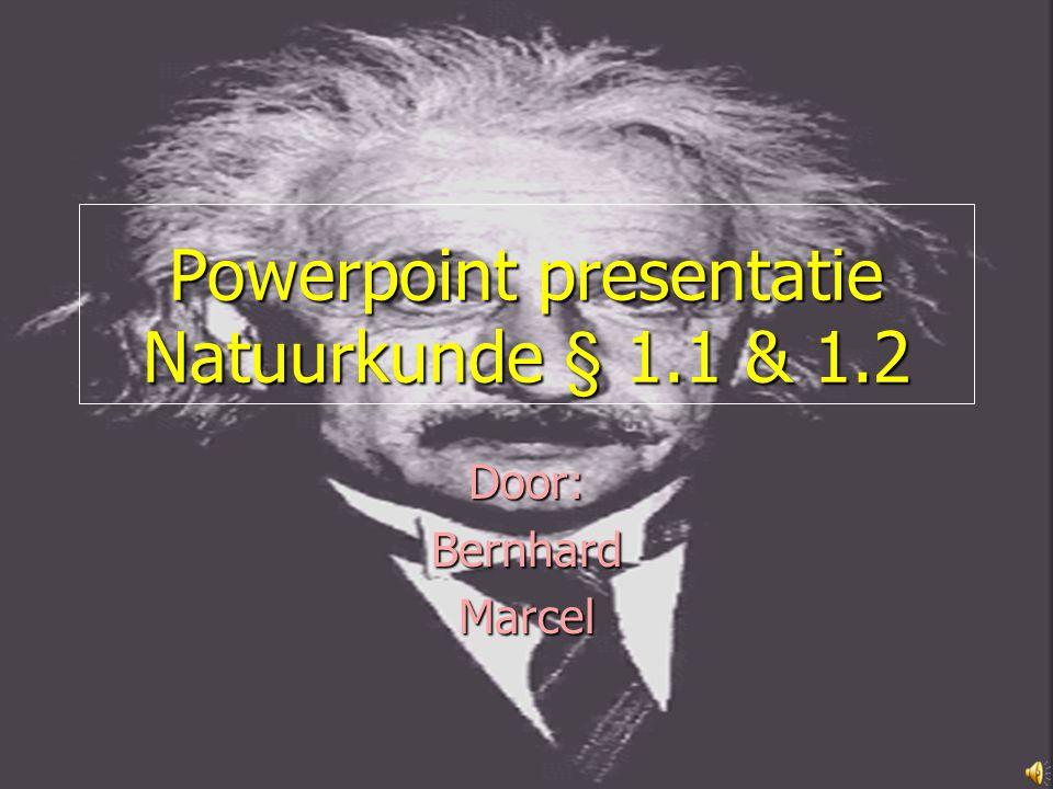 Powerpoint presentatie Natuurkunde § 1.1 & 1.2