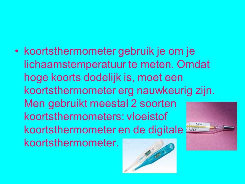 koortsthermometer gebruik je om je lichaamstemperatuur te meten